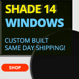 Welding Protection Shade 14 Windows Custom Built, Same Day Shipping